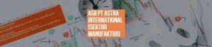 ASII PT ASTRA INTERNATIONAL (SEKTOR MANUFAKTUR)