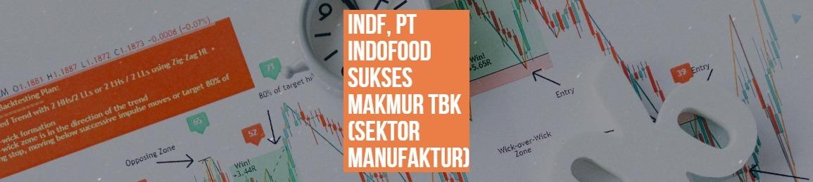 INDF, PT INDOFOOD SUKSES MAKMUR TBK (SEKTOR MANUFAKTUR)