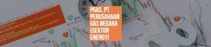 PGAS, PT PERUSAHAAN GAS NEGARA (SEKTOR ENERGY)