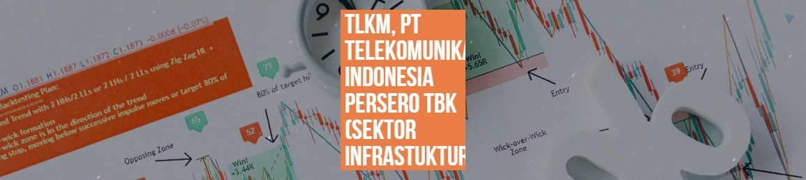 TLKM, PT TELEKOMUNIKASI INDONESIA PERSERO TBK (SEKTOR INFRASTUKTUR)