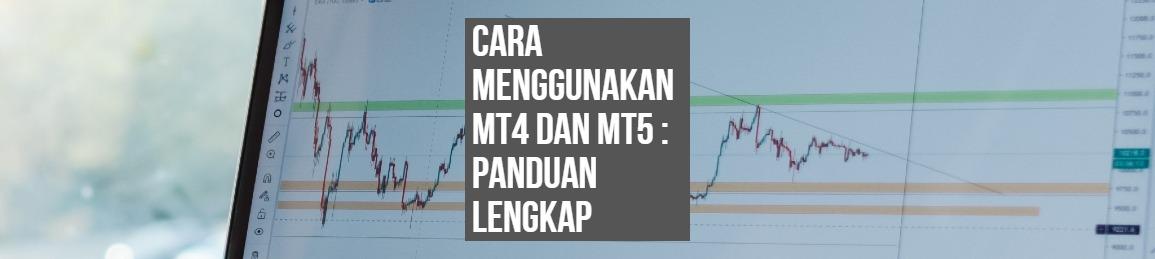 Cara menggunakan mt4 dan mt5 penduan lengkap